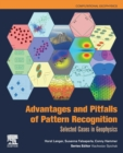 Advantages and Pitfalls of Pattern Recognition : Selected Cases in Geophysics Volume 3 - Book