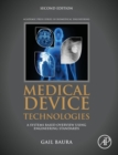 Medical Device Technologies : A Systems Based Overview Using Engineering Standards - Book