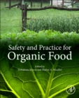 Safety and Practice for Organic Food - Book