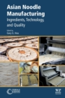 Asian Noodle Manufacturing : Ingredients, Technology, and Quality - Book