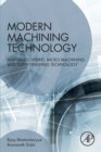 Modern Machining Technology : Advanced, Hybrid, Micro Machining and Super Finishing Technology - Book