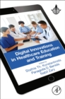 Digital Innovations in Healthcare Education and Training - Book