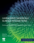 Harnessing Nanoscale Surface Interactions : Contemporary Synthesis, Applications and Theory - Book