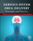 Nervous System Drug Delivery : Principles and Practice - Book