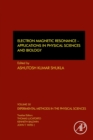Electron Magnetic Resonance : Applications in Physical Sciences and Biology Volume 50 - Book
