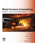 Blast Furnace Ironmaking : Analysis, Control, and Optimization - Book