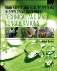 Food Safety and Quality Systems in Developing Countries : Volume III: Technical and Market Considerations - Book