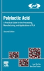 Polylactic Acid : A Practical Guide for the Processing, Manufacturing, and Applications of PLA - Book
