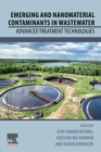 Emerging and Nanomaterial Contaminants in Wastewater : Advanced Treatment Technologies - Book