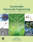 Sustainable Nanoscale Engineering : From Materials Design to Chemical Processing - Book