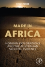 Made in Africa : Hominin Explorations and the Australian Skeletal Evidence - eBook