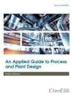 An Applied Guide to Process and Plant Design - Book