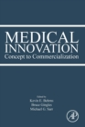 Medical Innovation : Concept to Commercialization - Book