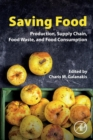 Saving Food : Production, Supply Chain, Food Waste and Food Consumption - Book
