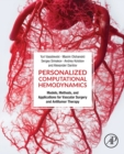 Personalized Computational Hemodynamics : Models, Methods, and Applications for Vascular Surgery and Antitumor Therapy - Book