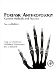 Forensic Anthropology : Current Methods and Practice - Book