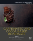 Caffeinated and Cocoa Based Beverages : Volume 8. The Science of Beverages - Book