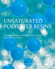 Unsaturated Polyester Resins : Fundamentals, Design, Fabrication, and Applications - Book