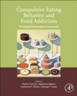 Compulsive Eating Behavior and Food Addiction : Emerging Pathological Constructs - Book