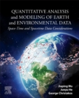 Quantitative Analysis and Modeling of Earth and Environmental Data : Space-Time and Spacetime Data Considerations - Book