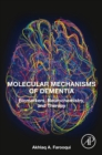 Molecular Mechanisms of Dementia : Biomarkers, Neurochemistry, and Therapy - Book