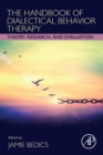 The Handbook of Dialectical Behavior Therapy : Theory, Research, and Evaluation - Book