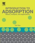 Introduction to Adsorption : Basics, Analysis, and Applications - Book