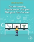 Data Processing Handbook for Complex Biological Data Sources - Book