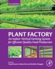Plant Factory : An Indoor Vertical Farming System for Efficient Quality Food Production - Book