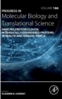 Dancing protein clouds: Intrinsically disordered proteins in health and disease, Part A : Volume 166 - Book