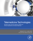 Telemedicine Technologies : Big Data, Deep Learning, Robotics, Mobile and Remote Applications for Global Healthcare - eBook