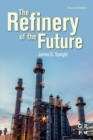 The Refinery of the Future - Book