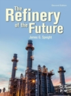 The Refinery of the Future - eBook