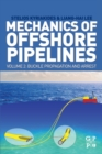 Mechanics of Offshore Pipelines, Volume 2 : Buckle Propagation and Arrest - Book