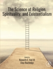 The Science of Religion, Spirituality, and Existentialism - Book