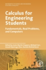 Calculus for Engineering Students : Fundamentals, Real Problems, and Computers - Book