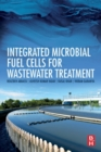 Integrated Microbial Fuel Cells for Wastewater Treatment - Book