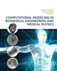 Computational Modeling in Biomedical Engineering and Medical Physics - Book