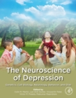 The Neuroscience of Depression : Genetics, Cell Biology, Neurology, Behavior, and Diet - eBook