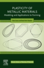 Plasticity of Metallic Materials : Modeling and Applications to Forming - eBook