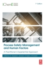 Process Safety Management and Human Factors : A Practitioner's Experiential Approach - Book