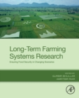 Long-Term Farming Systems Research : Ensuring Food Security in Changing Scenarios - Book