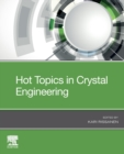 Hot Topics in Crystal Engineering - Book