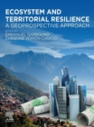 Ecosystem and Territorial Resilience : A Geoprospective Approach - eBook