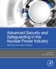 Advanced Security and Safeguarding in the Nuclear Power Industry : State of the art and future challenges - eBook