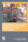 Sustainability of Life Cycle Management for Nuclear Cementation-Based Technologies - Book