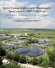 Water Conservation and Wastewater Treatment in BRICS Nations : Technologies, Challenges, Strategies and Policies - Book