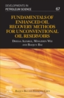 Fundamentals of Enhanced Oil Recovery Methods for Unconventional Oil Reservoirs - eBook