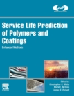Service Life Prediction of Polymers and Coatings : Enhanced Methods - Book