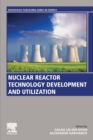 Nuclear Reactor Technology Development and Utilization - Book